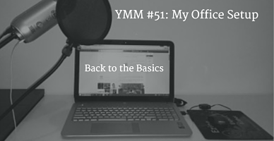My Office Setup – YMM #51